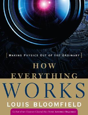 How Everything Works By Bloomfield, Louis A.
