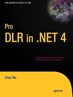 Pro DLR in .NET 4 By Wu, Chaur